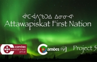 Attawapiskat – First Nation – Project 5 – Film Documentary